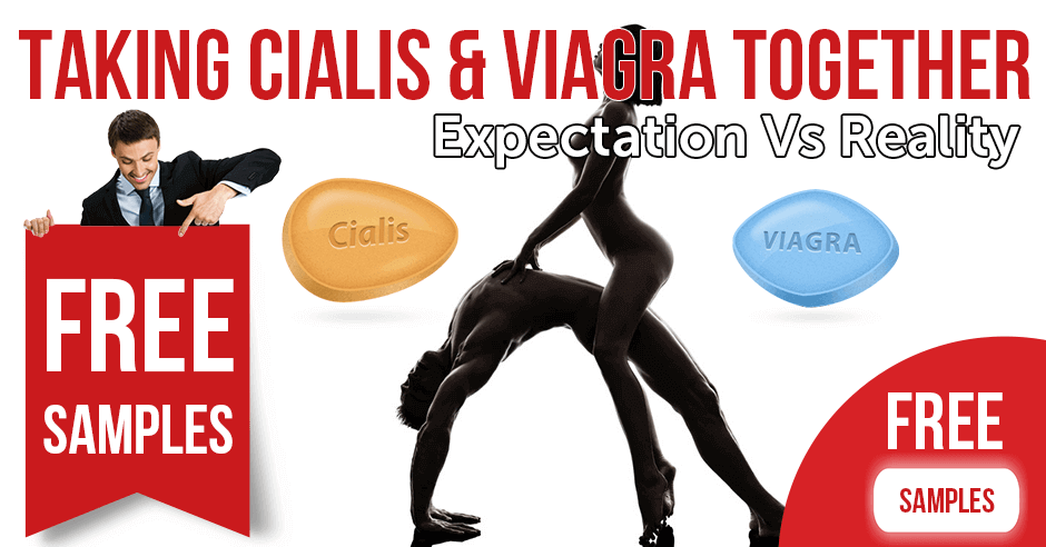 Taking Cialis and Viagra together expectation vs reality