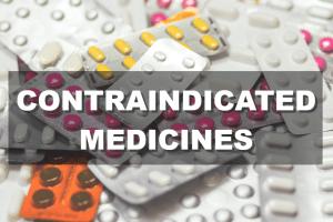 Contraindicated medicines